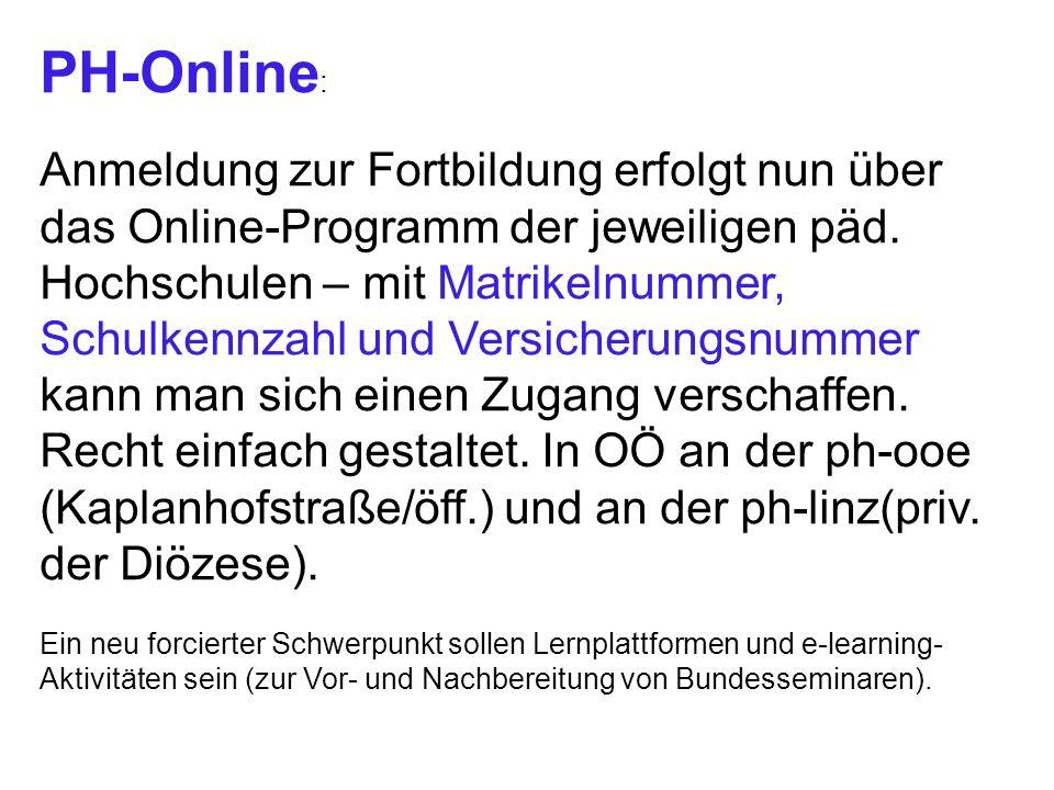 PH-Online : Anmeldung zur Fortbildung erfolgt nun über das Online-Programm der jeweiligen päd. Hochschulen – mit Matrikelnummer, Schulkennzahl und Ver