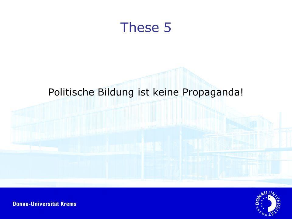 These 5 Politische Bildung ist keine Propaganda!