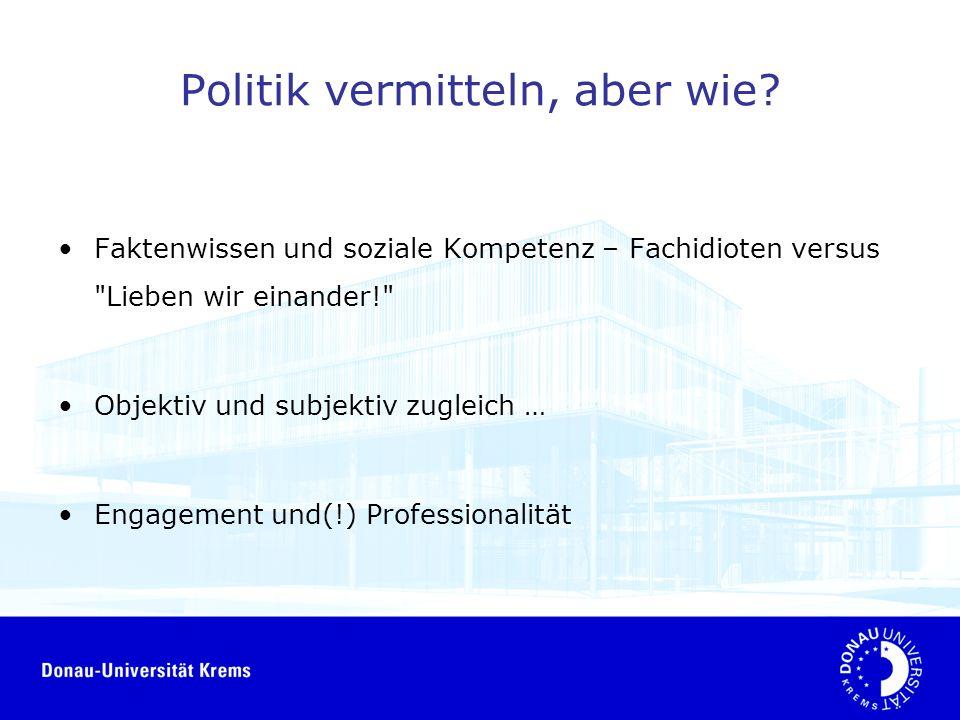 Politik vermitteln, aber wie? Faktenwissen und soziale Kompetenz – Fachidioten versus