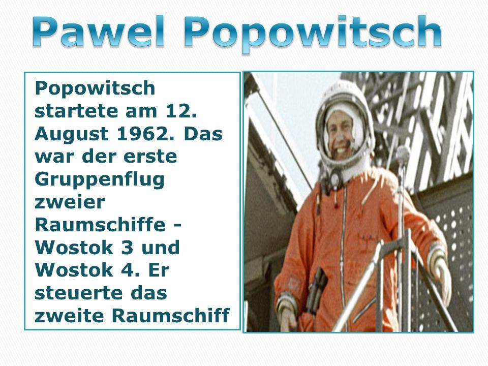 Popowitsch startete аm 12. August 1962.