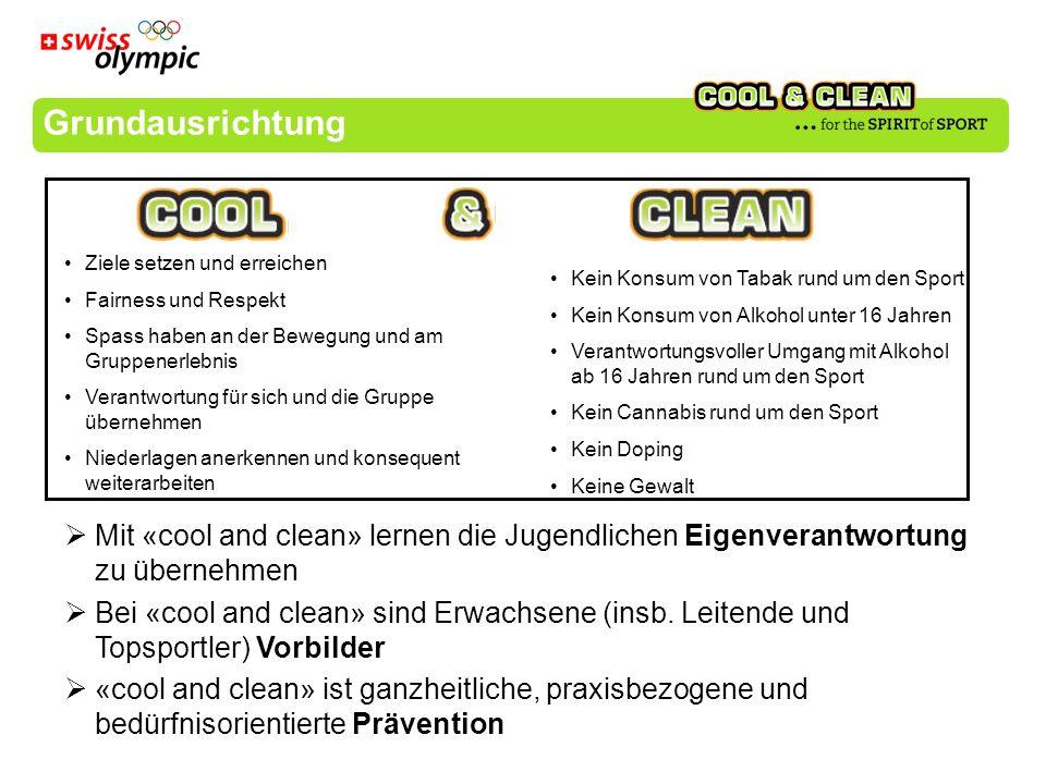 Grundausrichtung Mit «cool and clean» lernen die Jugendlichen Eigenverantwortung zu übernehmen Bei «cool and clean» sind Erwachsene (insb. Leitende un