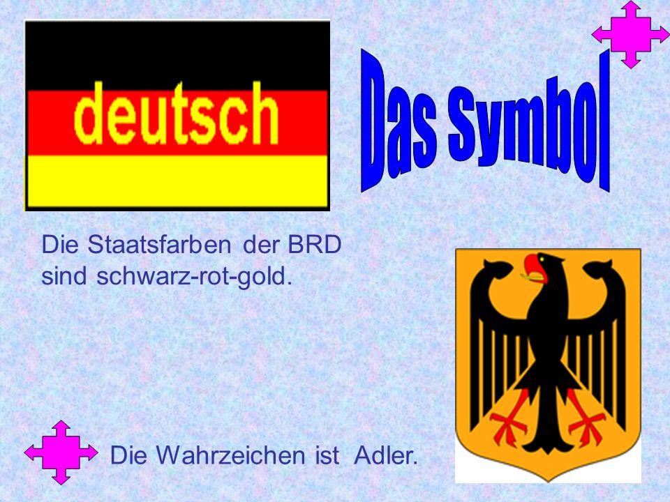 Die Staatsfarben der BRD sind schwarz-rot-gold. Die Wahrzeichen ist Adler.