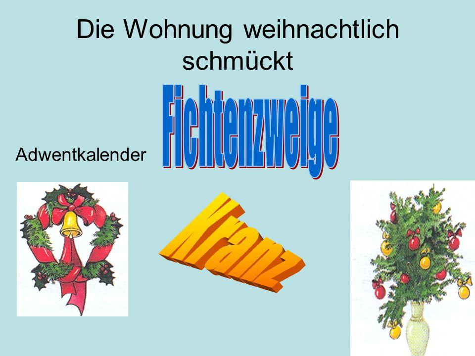 Die Wohnung weihnachtlich schmückt Adwentkalender