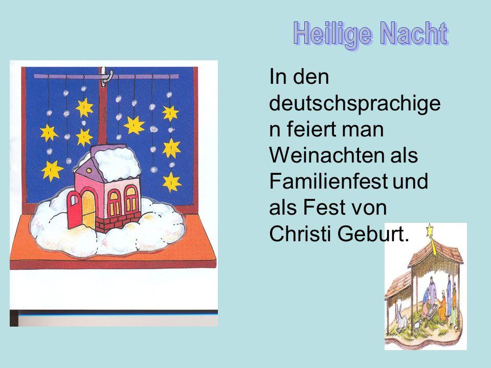 Man feiert Weinachten an zwei Tagen, am 25. und 26. Dezember.