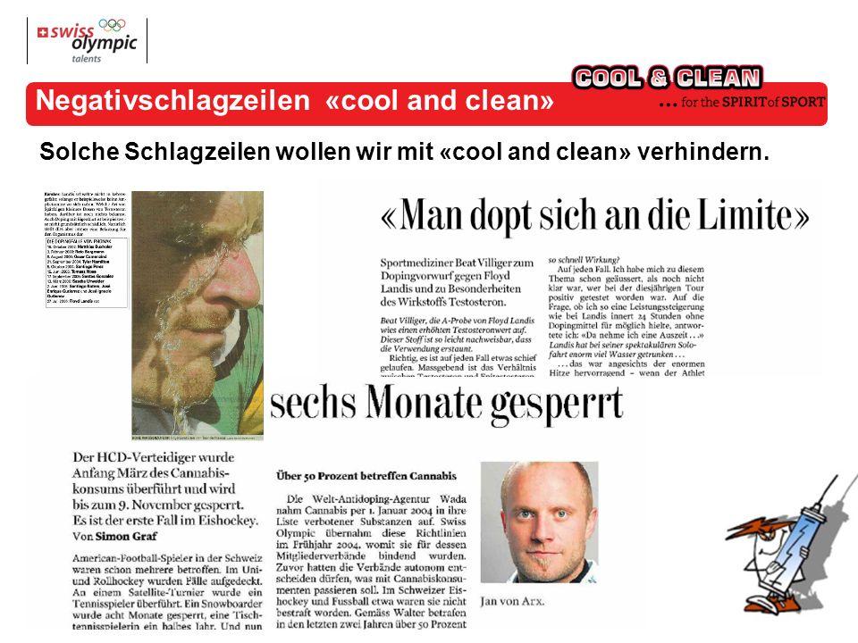Solche Schlagzeilen wollen wir mit «cool and clean» verhindern.