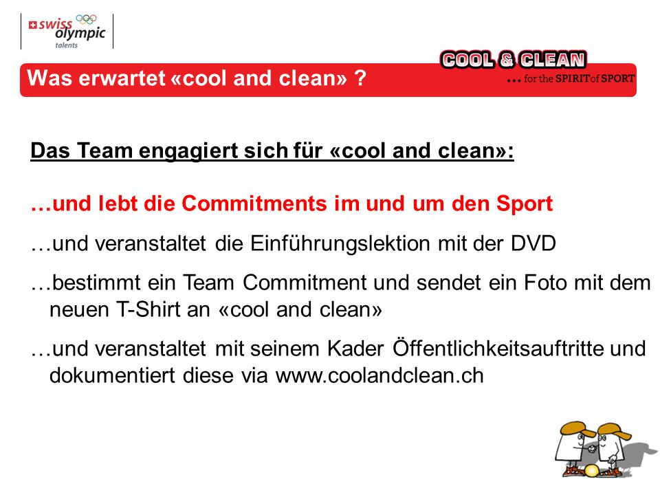 Was erwartet «cool and clean» .