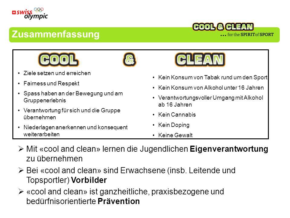 Zusammenfassung Mit «cool and clean» lernen die Jugendlichen Eigenverantwortung zu übernehmen Bei «cool and clean» sind Erwachsene (insb. Leitende und