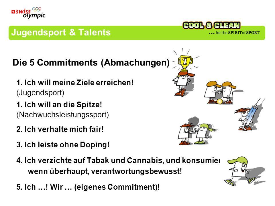 Jugendsport & Talents 1. Ich will meine Ziele erreichen! (Jugendsport) 1. Ich will an die Spitze! (Nachwuchsleistungssport) 2. Ich verhalte mich fair!
