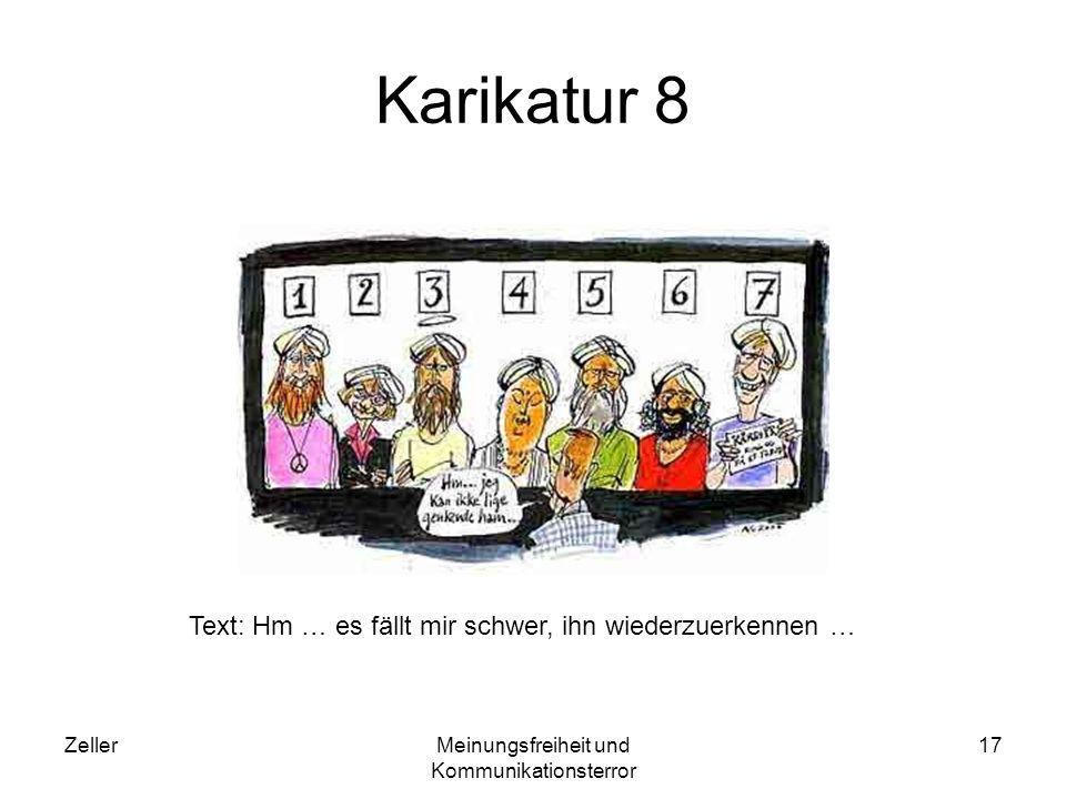 ZellerMeinungsfreiheit und Kommunikationsterror 17 Karikatur 8 Text: Hm … es fällt mir schwer, ihn wiederzuerkennen …