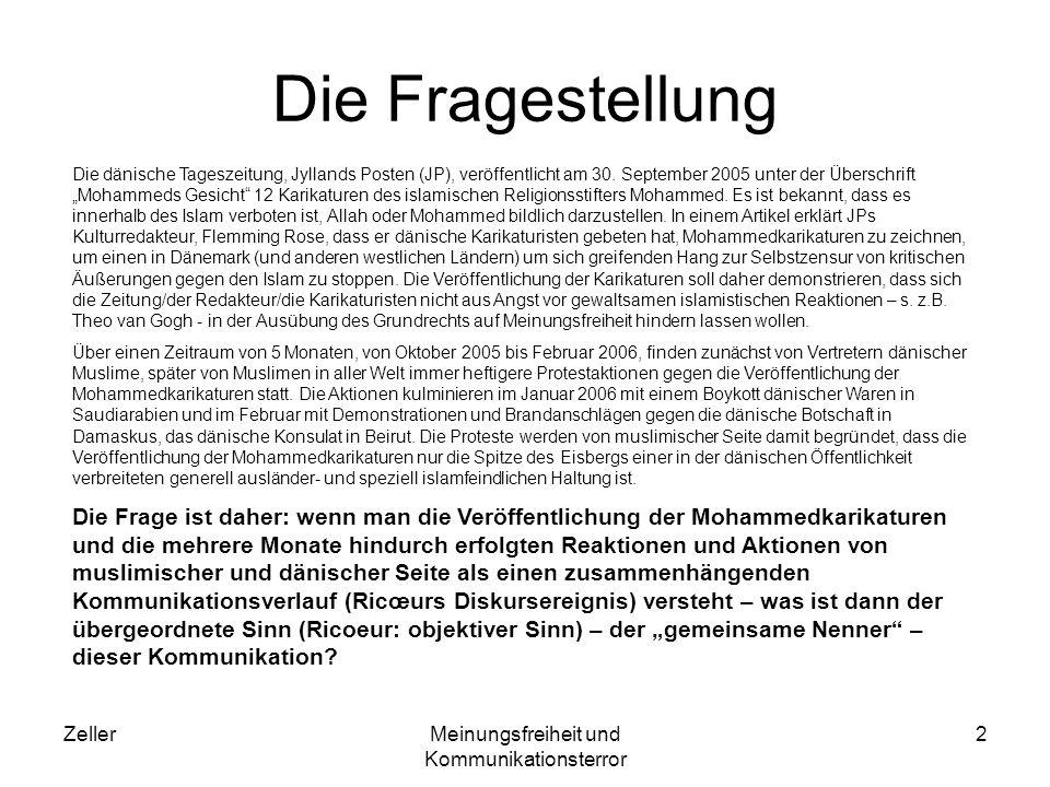 ZellerMeinungsfreiheit und Kommunikationsterror 2 Die Fragestellung Die dänische Tageszeitung, Jyllands Posten (JP), veröffentlicht am 30. September 2