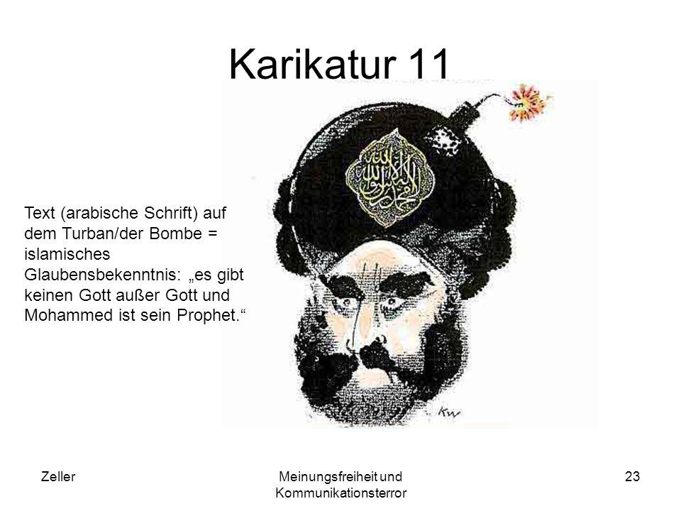 ZellerMeinungsfreiheit und Kommunikationsterror 23 Karikatur 11 Text (arabische Schrift) auf dem Turban/der Bombe = islamisches Glaubensbekenntnis: es gibt keinen Gott außer Gott und Mohammed ist sein Prophet.
