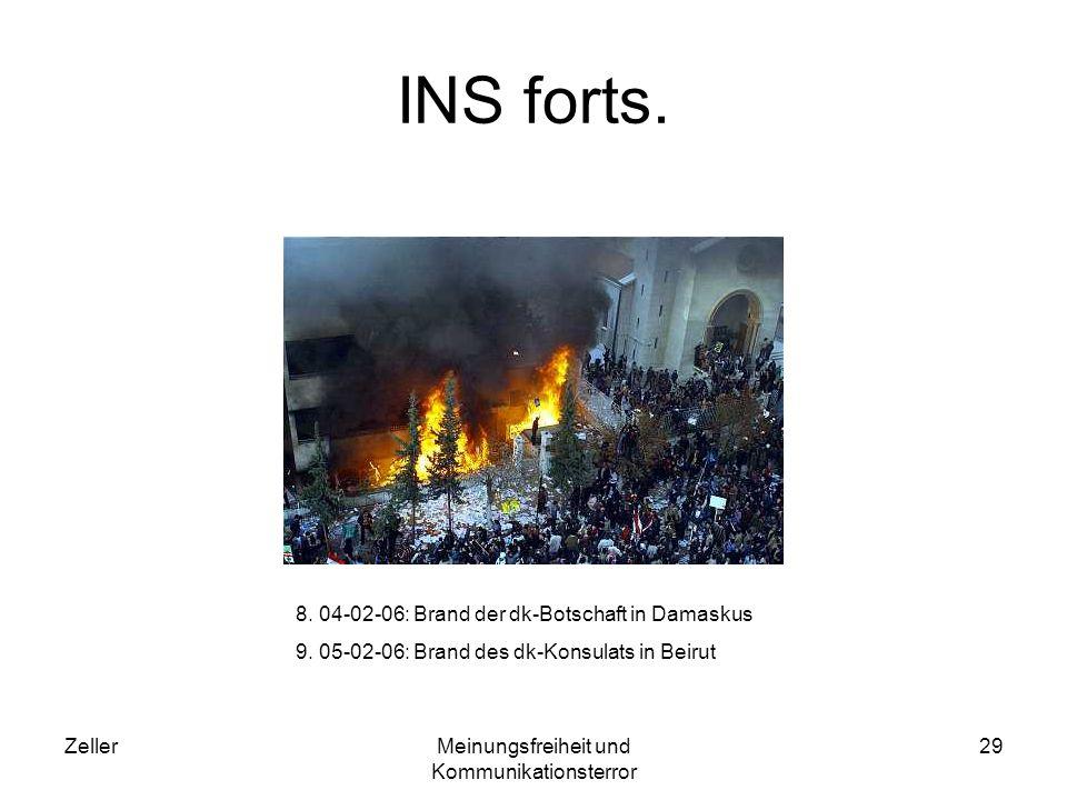 ZellerMeinungsfreiheit und Kommunikationsterror 29 INS forts. 8. 04-02-06: Brand der dk-Botschaft in Damaskus 9. 05-02-06: Brand des dk-Konsulats in B