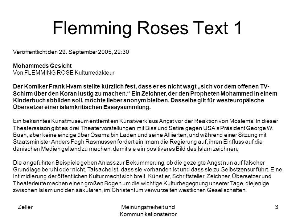ZellerMeinungsfreiheit und Kommunikationsterror 3 Flemming Roses Text 1 Veröffentlicht den 29. September 2005, 22:30 Mohammeds Gesicht Von FLEMMING RO