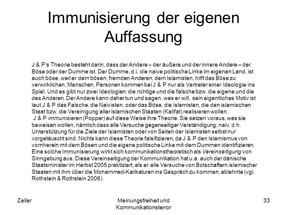 ZellerMeinungsfreiheit und Kommunikationsterror 33 Immunisierung der eigenen Auffassung J & Ps Theorie besteht darin, dass der Andere – der äußere und der innere Andere – der Böse oder der Dumme ist.