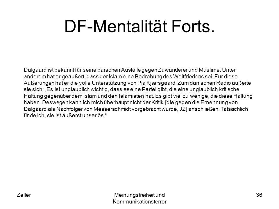 ZellerMeinungsfreiheit und Kommunikationsterror 36 DF-Mentalität Forts. Dalgaard ist bekannt für seine barschen Ausfälle gegen Zuwanderer und Muslime.