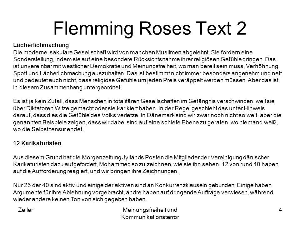 ZellerMeinungsfreiheit und Kommunikationsterror 4 Flemming Roses Text 2 Lächerlichmachung Die moderne, säkulare Gesellschaft wird von manchen Muslimen abgelehnt.