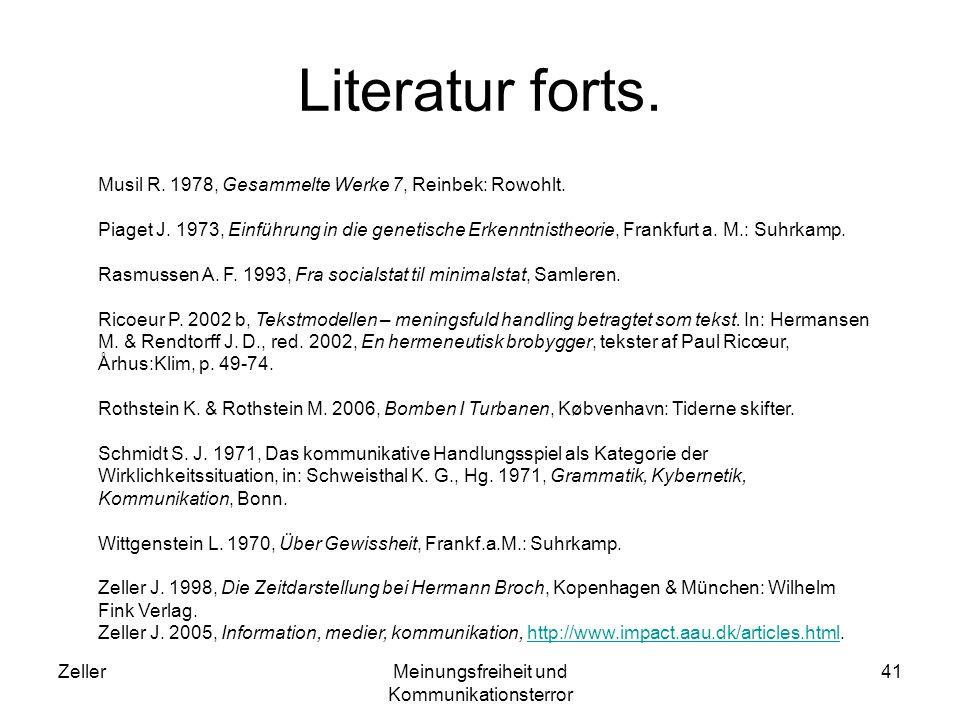 ZellerMeinungsfreiheit und Kommunikationsterror 41 Literatur forts. Musil R. 1978, Gesammelte Werke 7, Reinbek: Rowohlt. Piaget J. 1973, Einführung in
