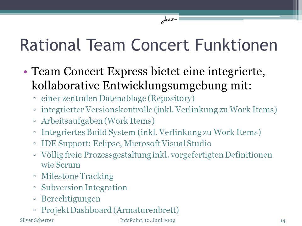 Rational Team Concert Funktionen Team Concert Express bietet eine integrierte, kollaborative Entwicklungsumgebung mit: einer zentralen Datenablage (Re
