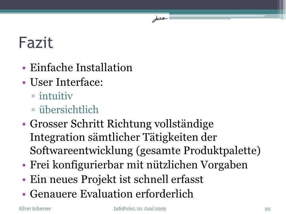 Fazit Einfache Installation User Interface: intuitiv übersichtlich Grosser Schritt Richtung vollständige Integration sämtlicher Tätigkeiten der Softwa
