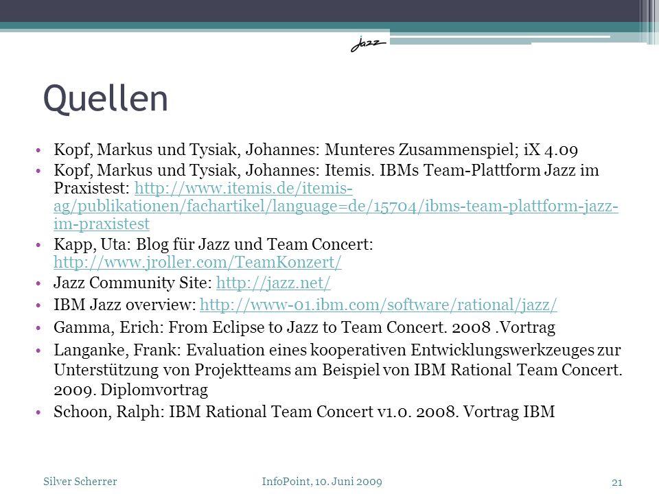 Quellen Kopf, Markus und Tysiak, Johannes: Munteres Zusammenspiel; iX 4.09 Kopf, Markus und Tysiak, Johannes: Itemis. IBMs Team-Plattform Jazz im Prax