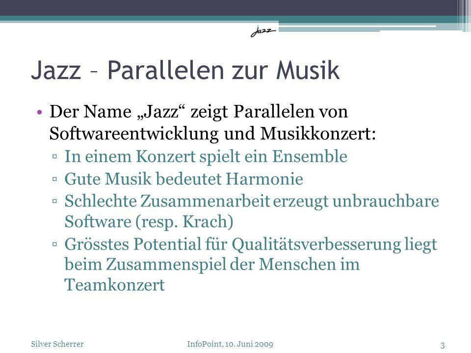 Jazz – Parallelen zur Musik Der Name Jazz zeigt Parallelen von Softwareentwicklung und Musikkonzert: In einem Konzert spielt ein Ensemble Gute Musik b