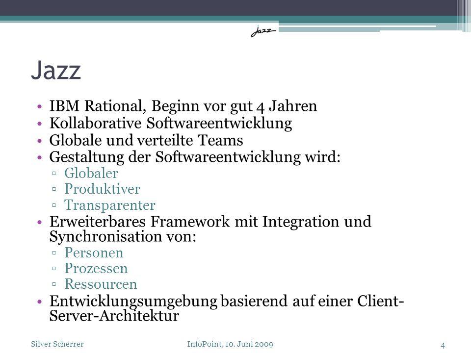 Jazz IBM Rational, Beginn vor gut 4 Jahren Kollaborative Softwareentwicklung Globale und verteilte Teams Gestaltung der Softwareentwicklung wird: Glob