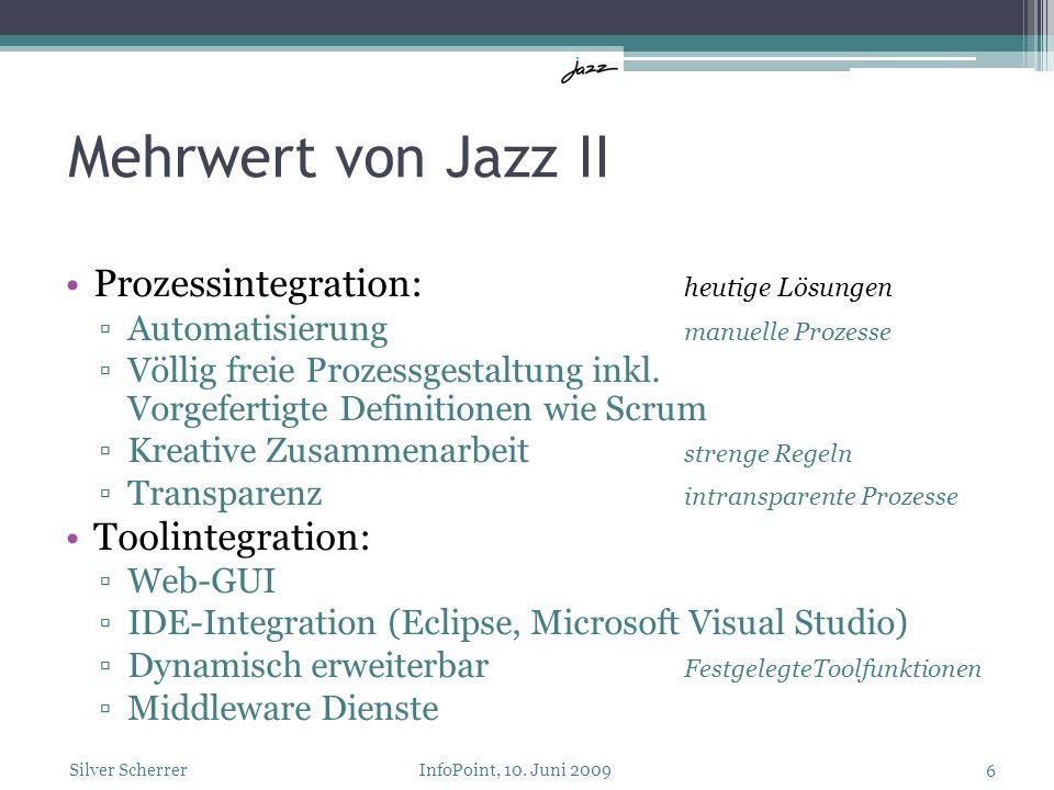 Mehrwert von Jazz II Prozessintegration: heutige Lösungen Automatisierung manuelle Prozesse Völlig freie Prozessgestaltung inkl. Vorgefertigte Definit