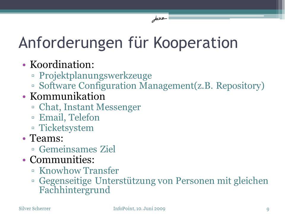 Anforderungen für Kooperation Koordination: Projektplanungswerkzeuge Software Configuration Management(z.B. Repository) Kommunikation Chat, Instant Me