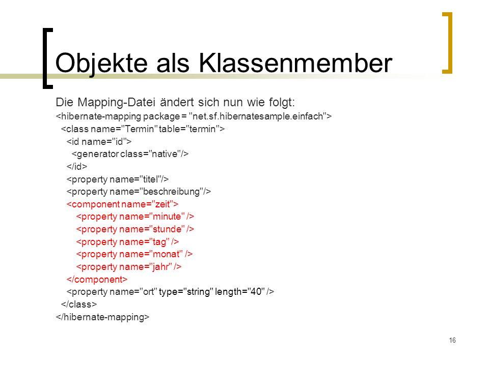 16 Objekte als Klassenmember Die Mapping-Datei ändert sich nun wie folgt: