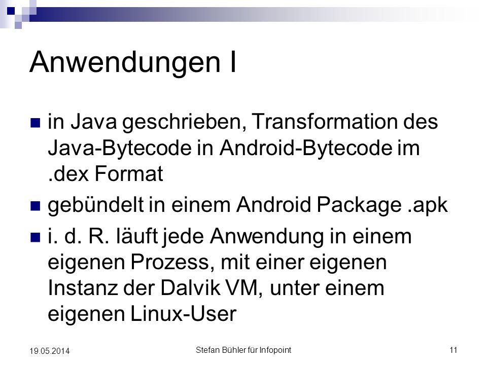 Anwendungen I in Java geschrieben, Transformation des Java-Bytecode in Android-Bytecode im.dex Format gebündelt in einem Android Package.apk i. d. R.