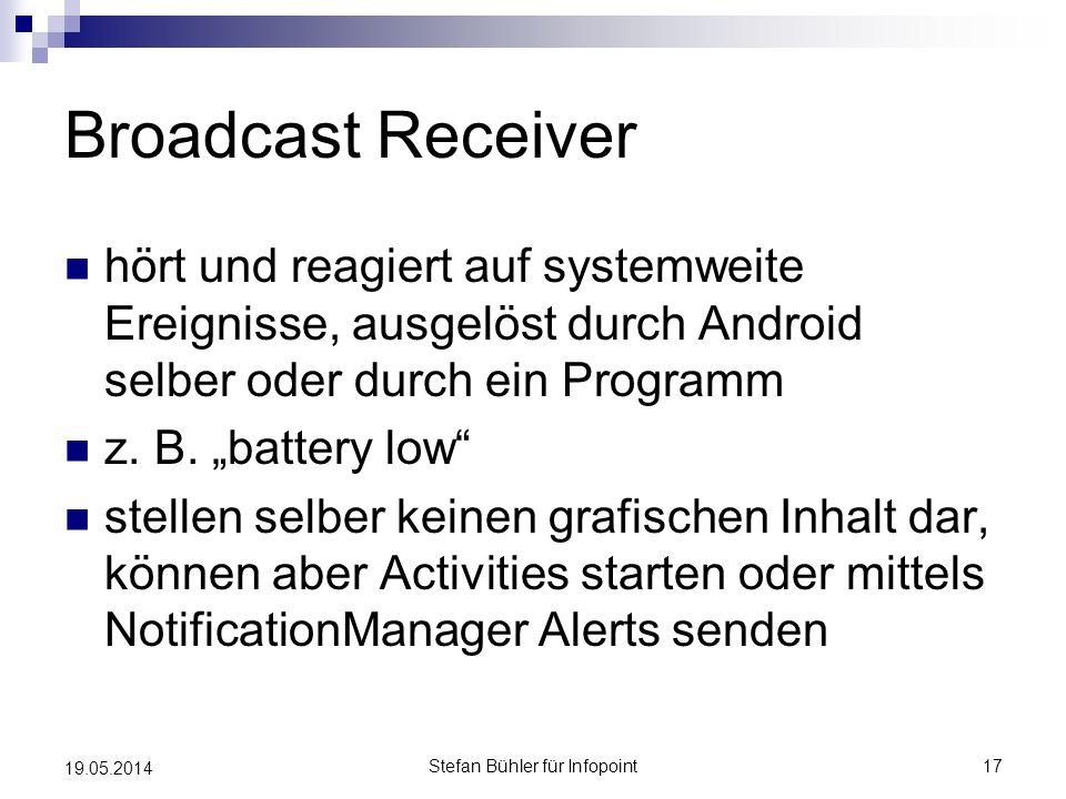 Broadcast Receiver hört und reagiert auf systemweite Ereignisse, ausgelöst durch Android selber oder durch ein Programm z. B. battery low stellen selb