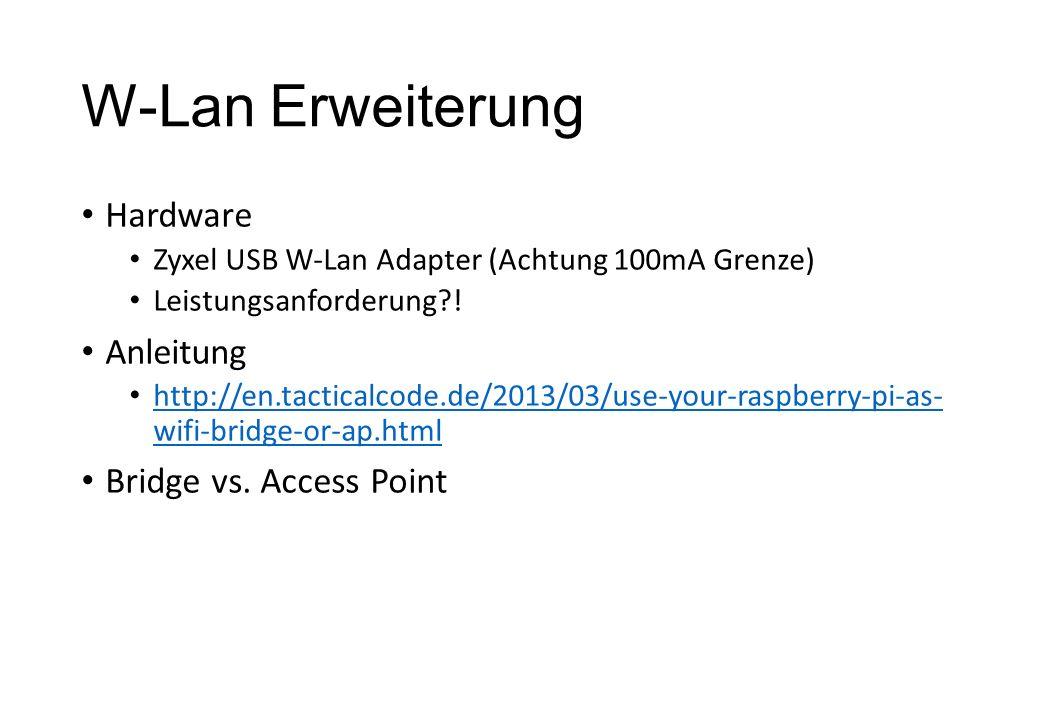 W-Lan Erweiterung Hardware Zyxel USB W-Lan Adapter (Achtung 100mA Grenze) Leistungsanforderung?! Anleitung http://en.tacticalcode.de/2013/03/use-your-