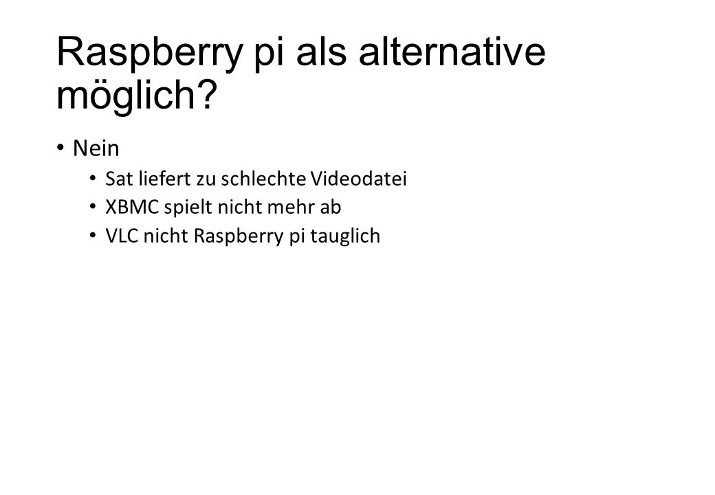 Raspberry pi als alternative möglich.