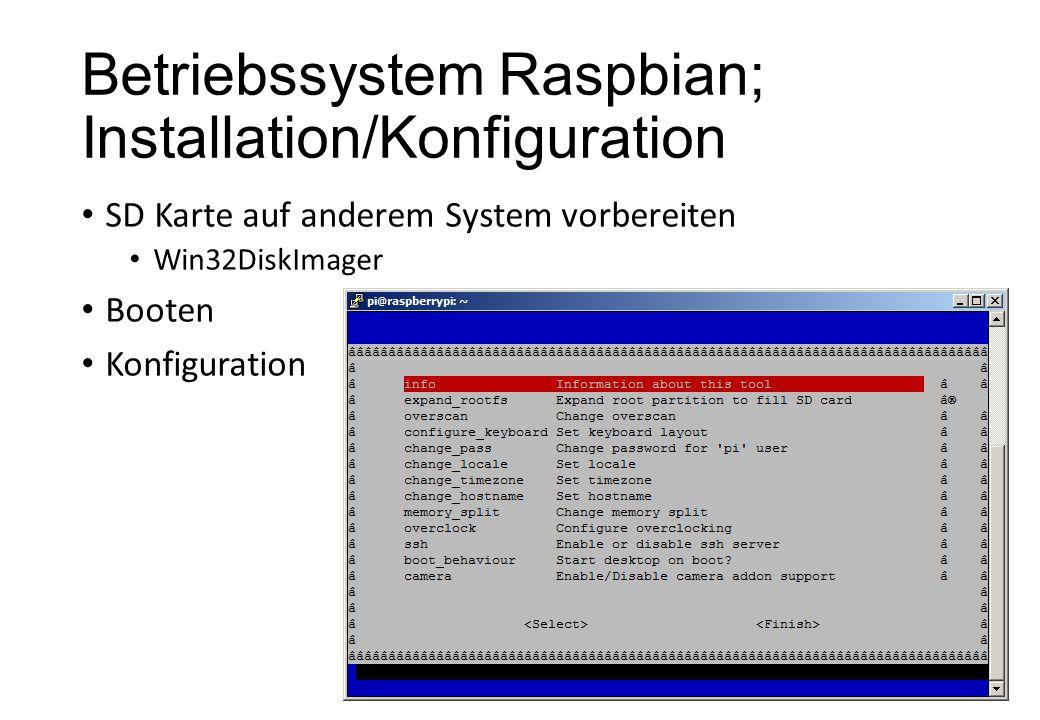 Betriebssystem Raspbian; Installation/Konfiguration SD Karte auf anderem System vorbereiten Win32DiskImager Booten Konfiguration