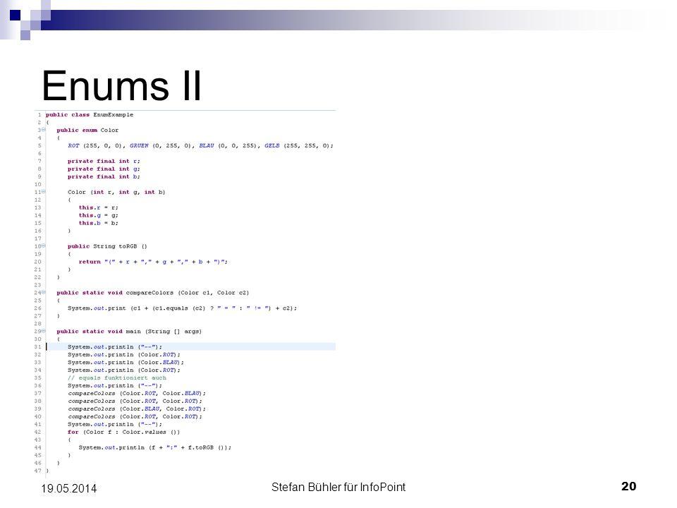 Stefan Bühler für InfoPoint 20 19.05.2014 Enums II