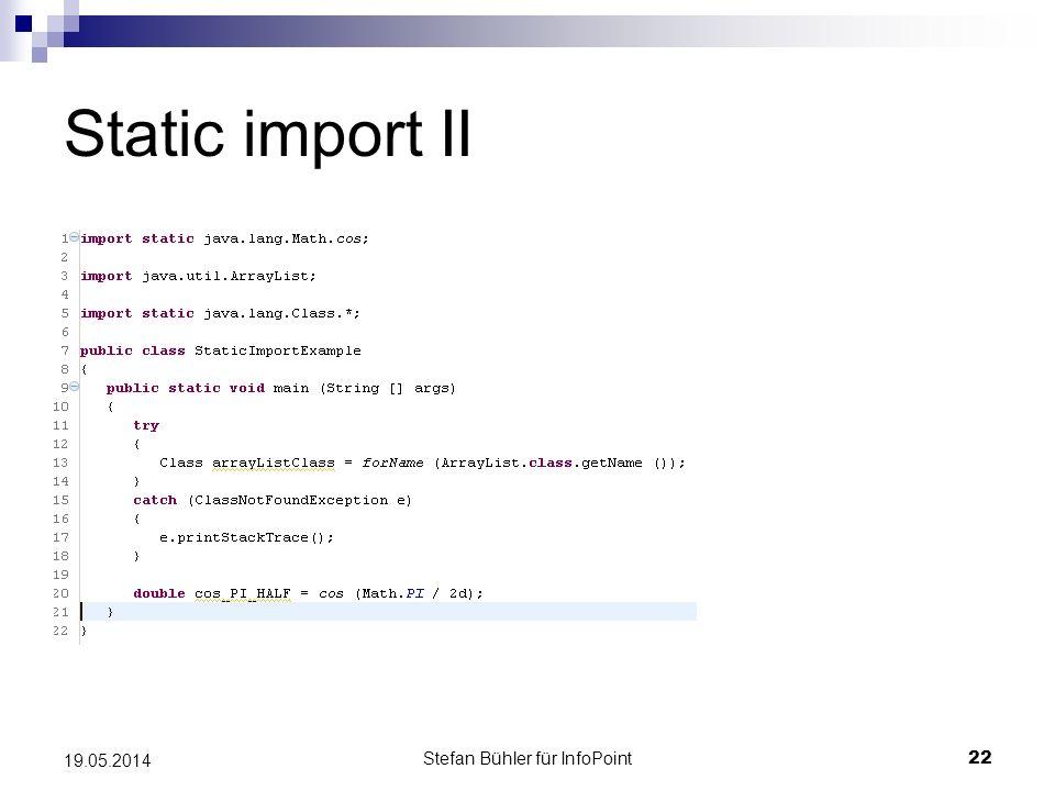 Stefan Bühler für InfoPoint 22 19.05.2014 Static import II