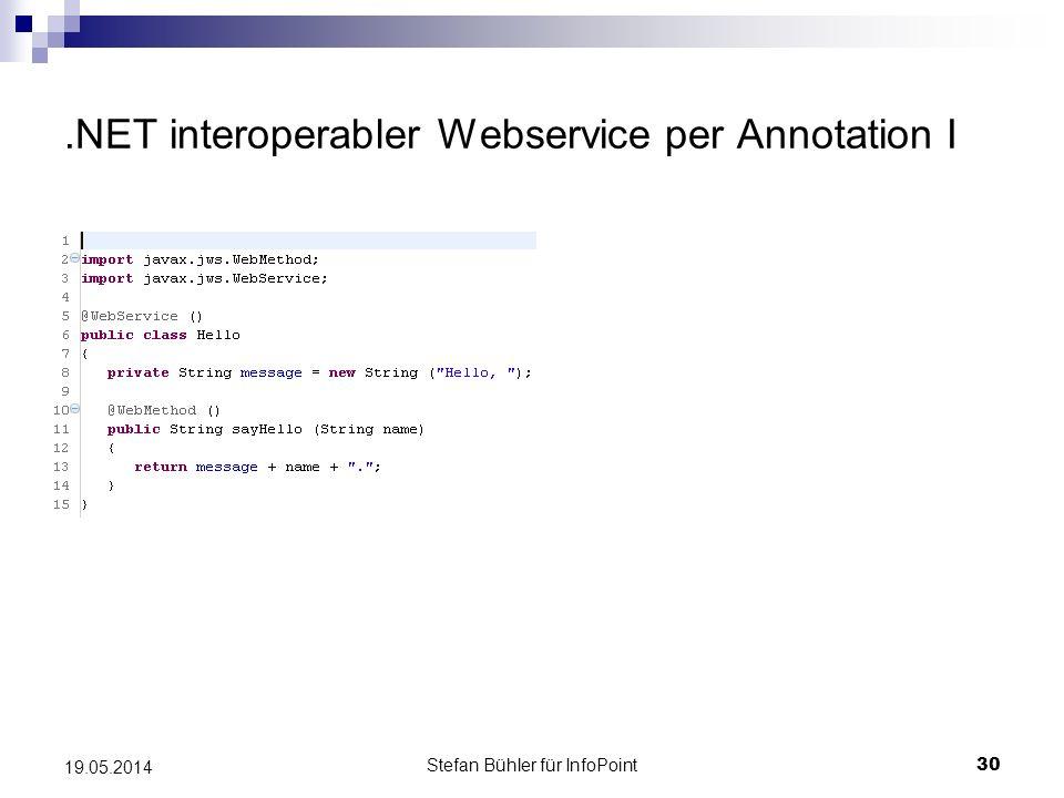 Stefan Bühler für InfoPoint 30 19.05.2014.NET interoperabler Webservice per Annotation I