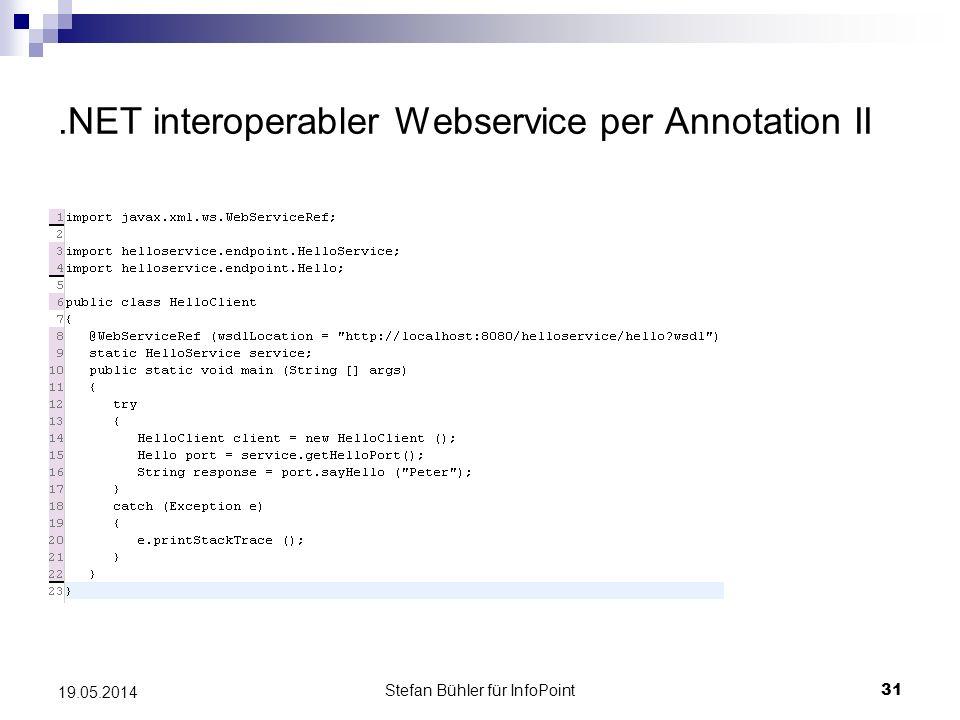 Stefan Bühler für InfoPoint 31 19.05.2014.NET interoperabler Webservice per Annotation II