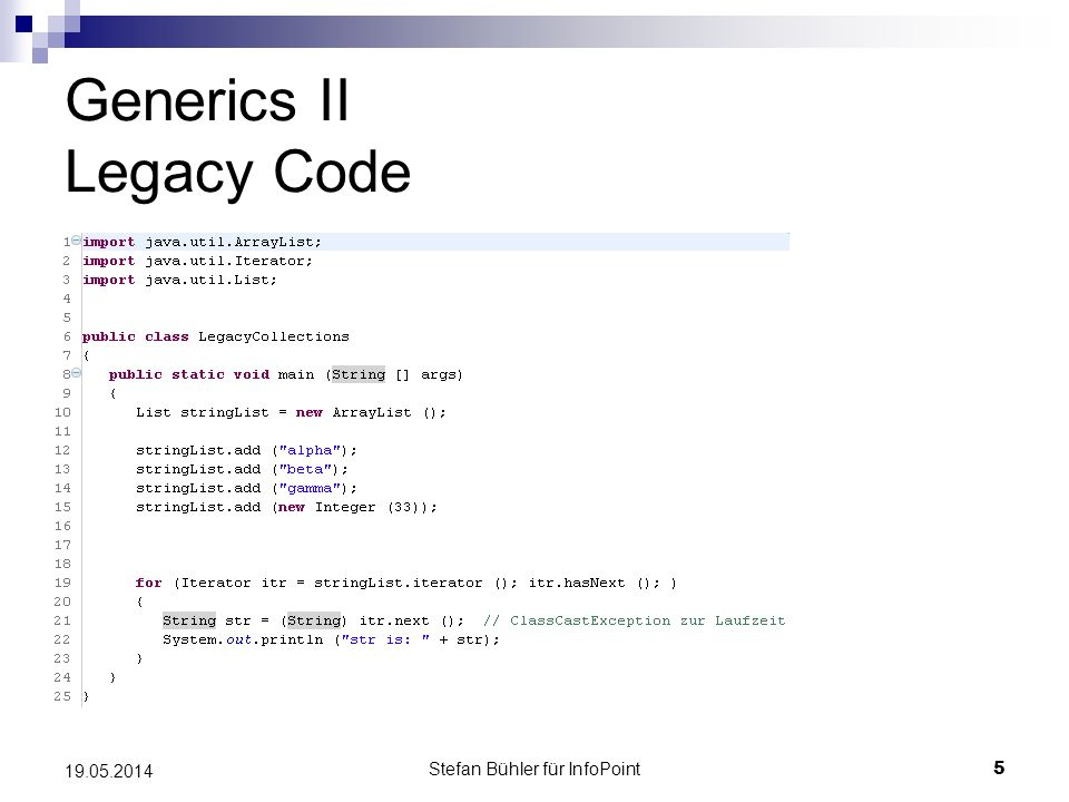 Stefan Bühler für InfoPoint 5 19.05.2014 Generics II Legacy Code