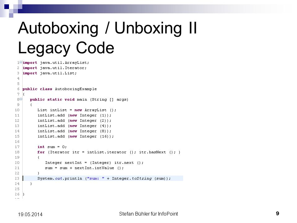 Stefan Bühler für InfoPoint 9 19.05.2014 Autoboxing / Unboxing II Legacy Code