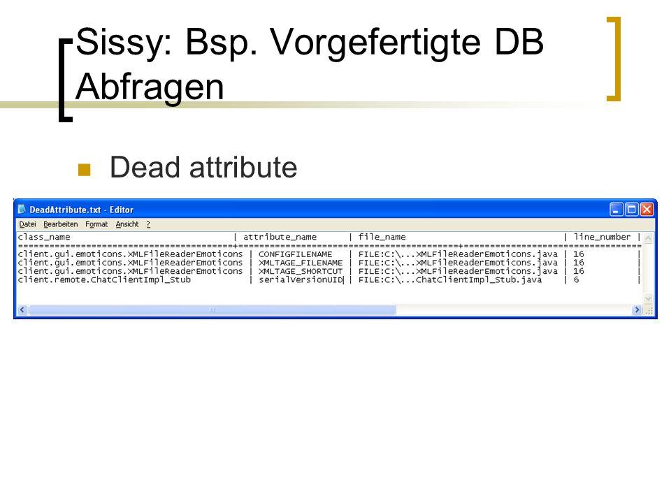 Sissy: Bsp. Vorgefertigte DB Abfragen Dead attribute