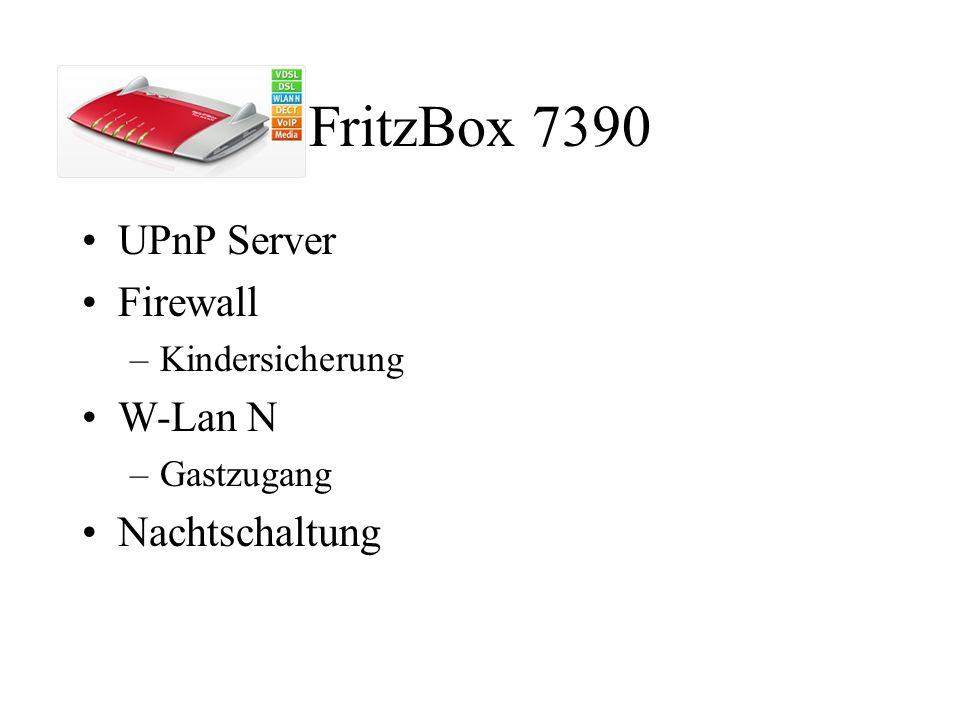 FritzBox 7390 UPnP Server Firewall –Kindersicherung W-Lan N –Gastzugang Nachtschaltung