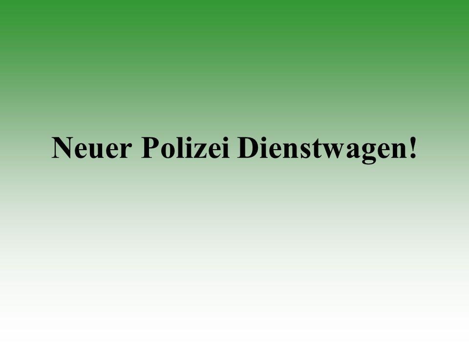 Neuer Polizei Dienstwagen!
