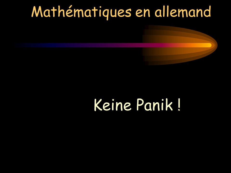 Mathématiques en allemand Keine Panik !