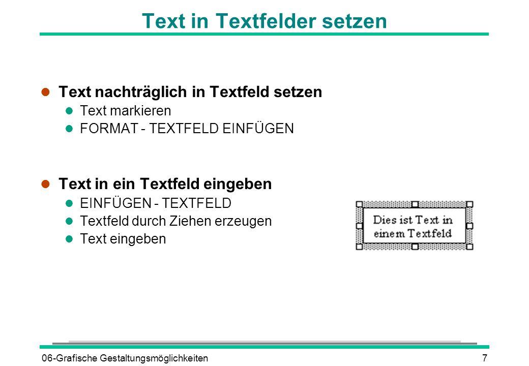 06-Grafische Gestaltungsmöglichkeiten8 Textrichtung ändern l Textfeld markieren l FORMAT - TEXTRICHTUNG l Textflussrichtung wählen l OK