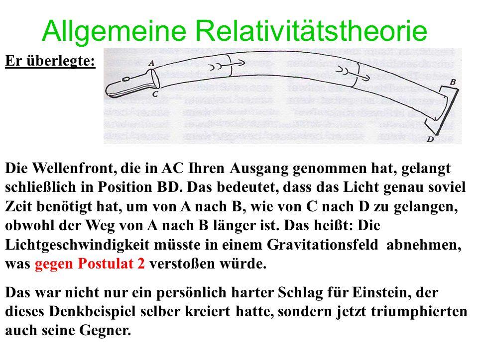 Allgemeine Relativitätstheorie Er überlegte: Die Wellenfront, die in AC Ihren Ausgang genommen hat, gelangt schließlich in Position BD.