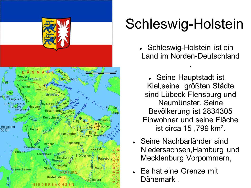 Schleswig-Holstein Schleswig-Holstein ist ein Land im Norden-Deutschland.