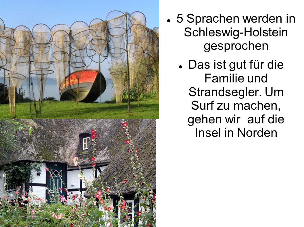 5 Sprachen werden in Schleswig-Holstein gesprochen Das ist gut für die Familie und Strandsegler.