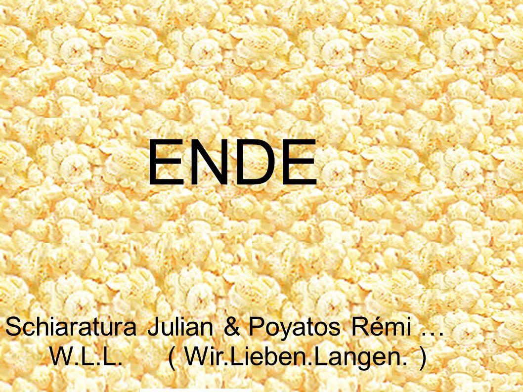 ENDE Schiaratura Julian & Poyatos Rémi … W.L.L. ( Wir.Lieben.Langen. )