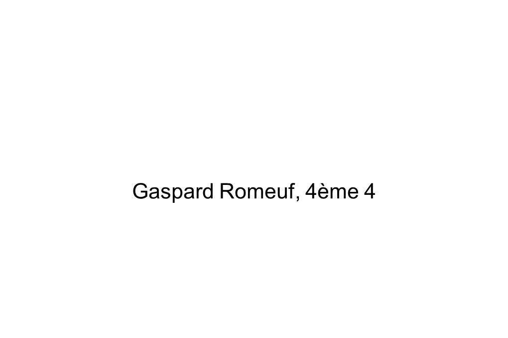 Gaspard Romeuf, 4ème 4